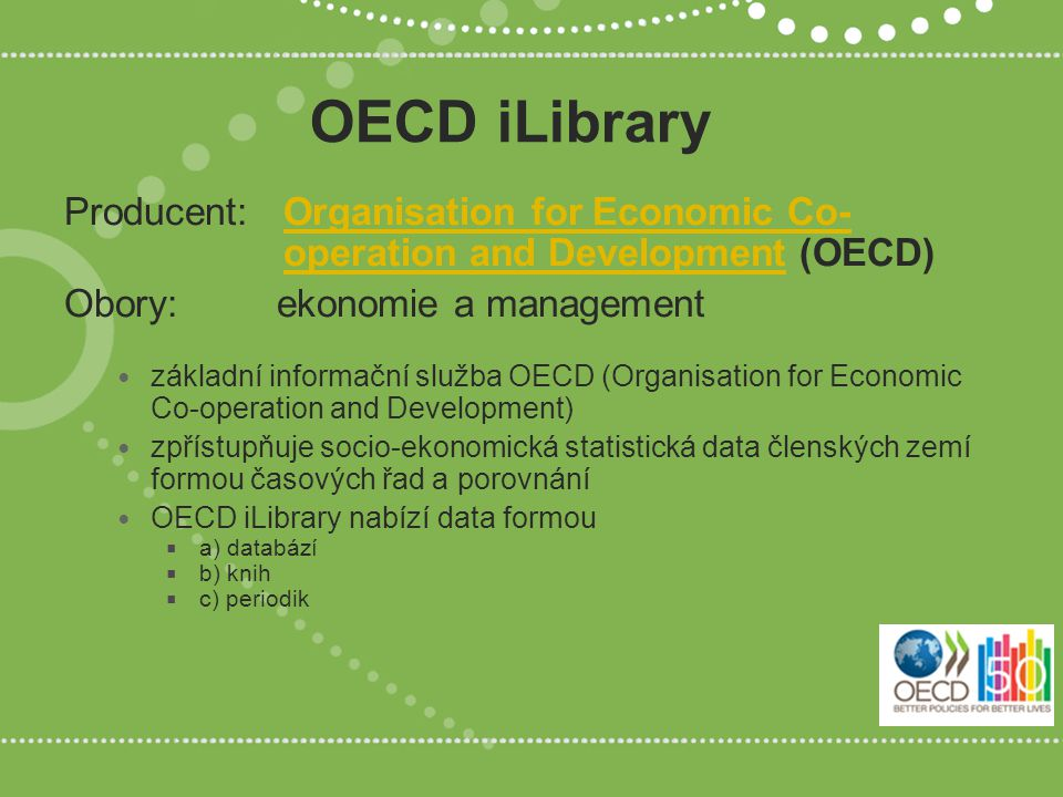 OECD iLibrary Producent:Organisation for Economic Co- operation and Development (OECD)Organisation for Economic Co- operation and Development Obory:ek