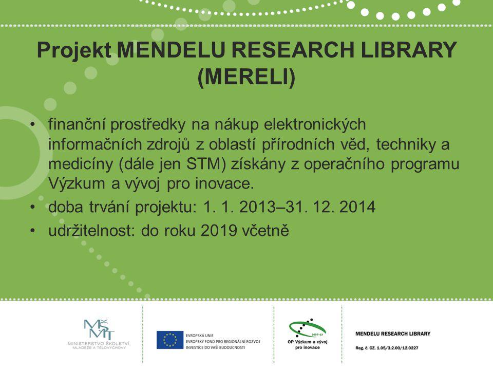 Projekt MENDELU RESEARCH LIBRARY (MERELI) finanční prostředky na nákup elektronických informačních zdrojů z oblastí přírodních věd, techniky a medicíny (dále jen STM) získány z operačního programu Výzkum a vývoj pro inovace.