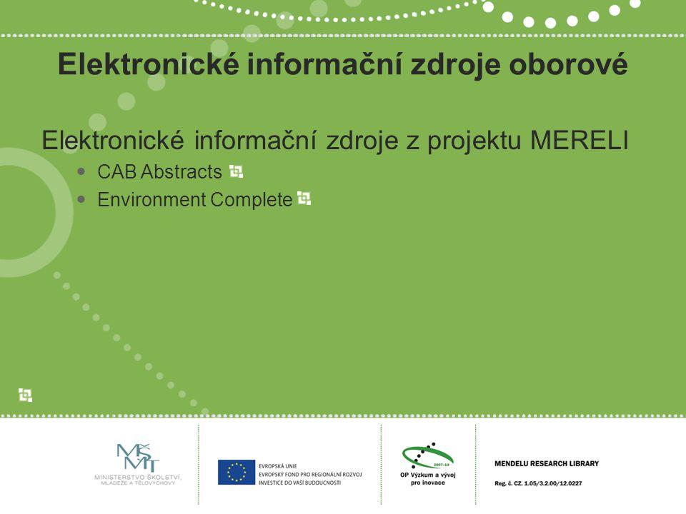 Elektronické informační zdroje oborové Elektronické informační zdroje z projektu MERELI CAB Abstracts Environment Complete