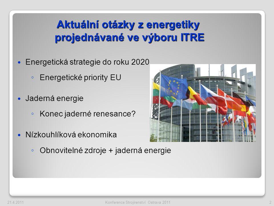 1.Úspory energie ◦ Zvýšení účinnosti o 20% (není závazný) 2.Celoevropský integrovaný energetický trh s infrastrukturami ◦ Do roku 2014 všechny státy EU ◦ Do roku 2020 bilion Eur (200 miliard do přenosové sítě) 3.