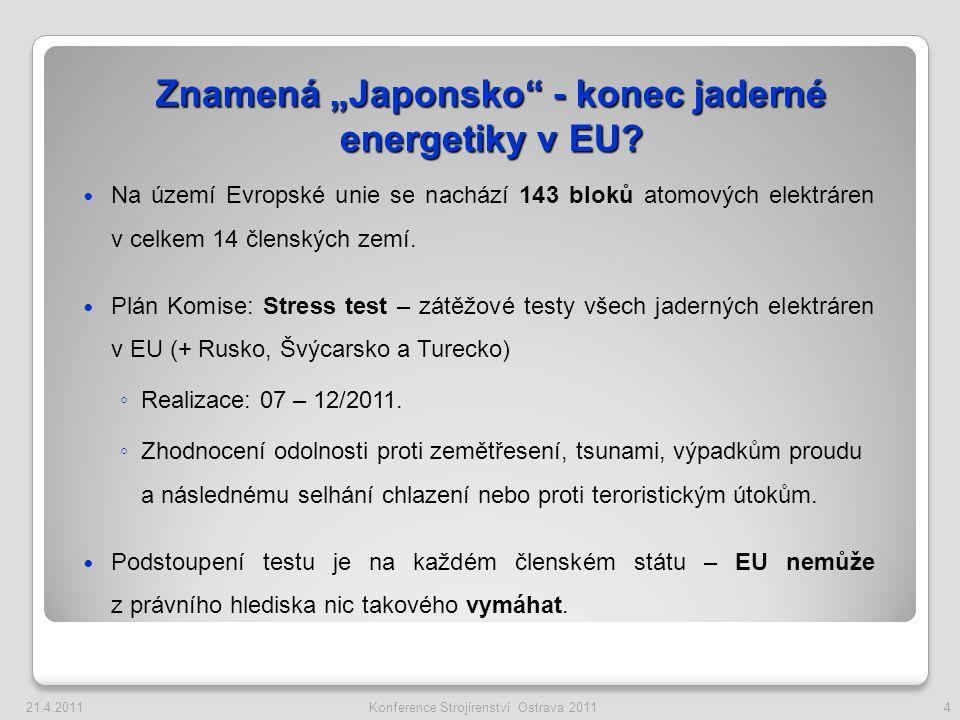 4 Na území Evropské unie se nachází 143 bloků atomových elektráren v celkem 14 členských zemí.