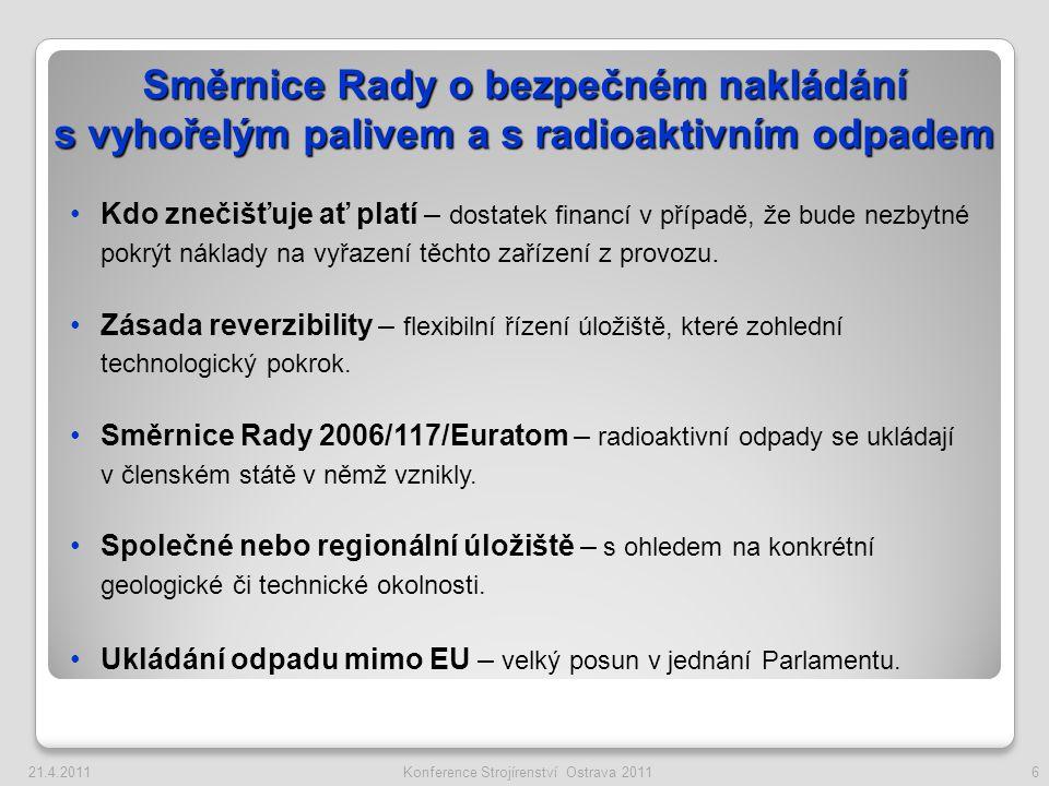 Zdroj: International atomic Energy Agency PRIS database Výroba energie z jádra v EU v roce 2010 Konference Strojírenství Ostrava 201121.4.20117