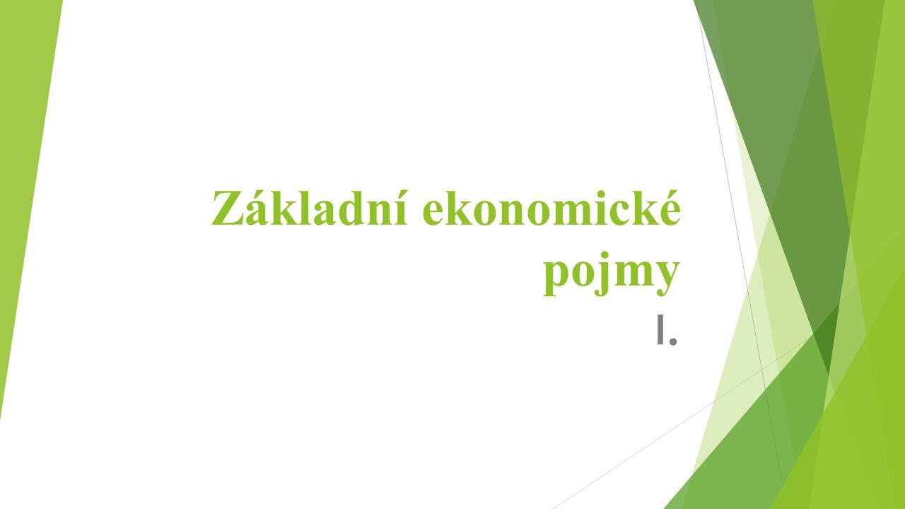 Základní ekonomické pojmy I.