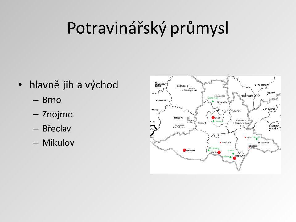 Potravinářský průmysl hlavně jih a východ – Brno – Znojmo – Břeclav – Mikulov