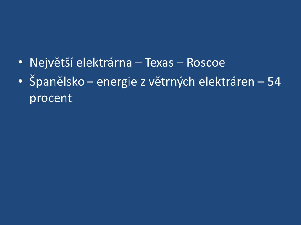 Největší elektrárna – Texas – Roscoe Španělsko – energie z větrných elektráren – 54 procent