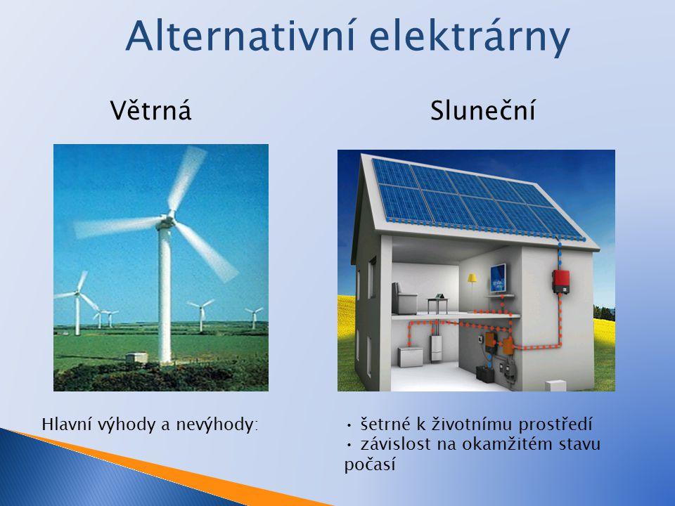 Alternativní elektrárny Větrná Hlavní výhody a nevýhody: šetrné k životnímu prostředí závislost na okamžitém stavu počasí Sluneční