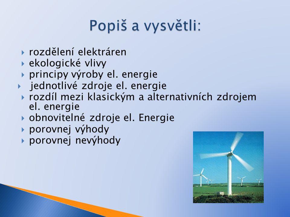 rozdělení elektráren  ekologické vlivy  principy výroby el.