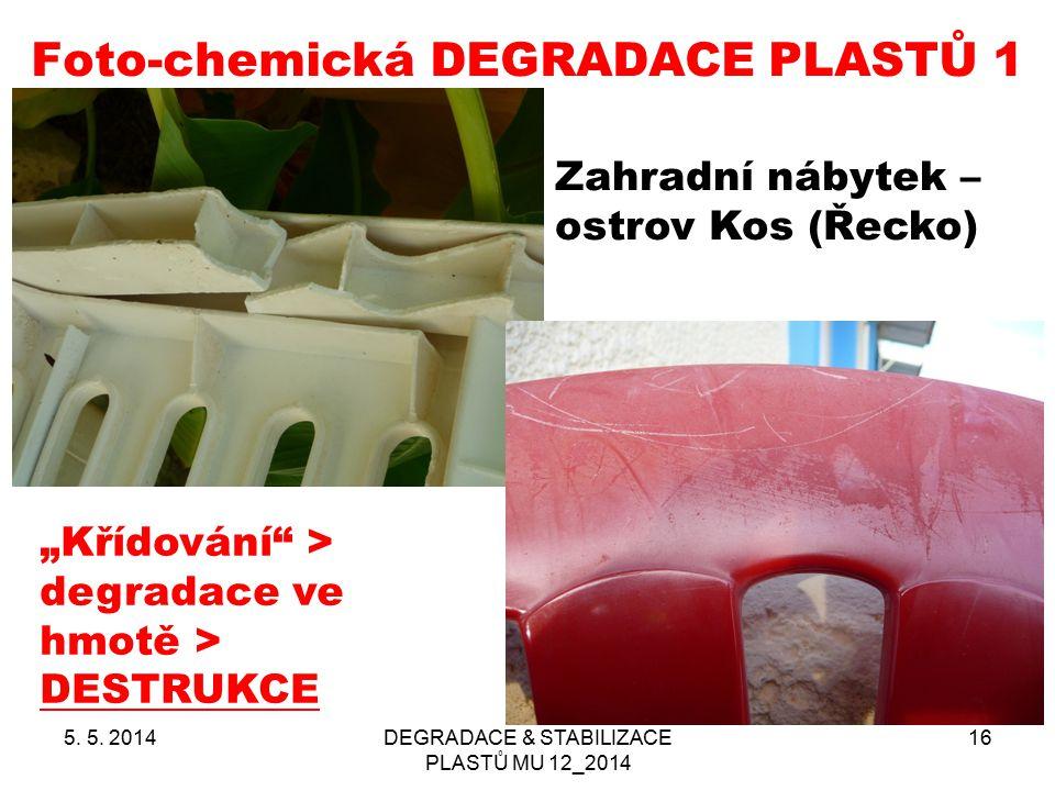 """Foto-chemická DEGRADACE PLASTŮ 1 5. 5. 2014DEGRADACE & STABILIZACE PLASTŮ MU 12_2014 16 Zahradní nábytek – ostrov Kos (Řecko) """"Křídování"""" > degradace"""