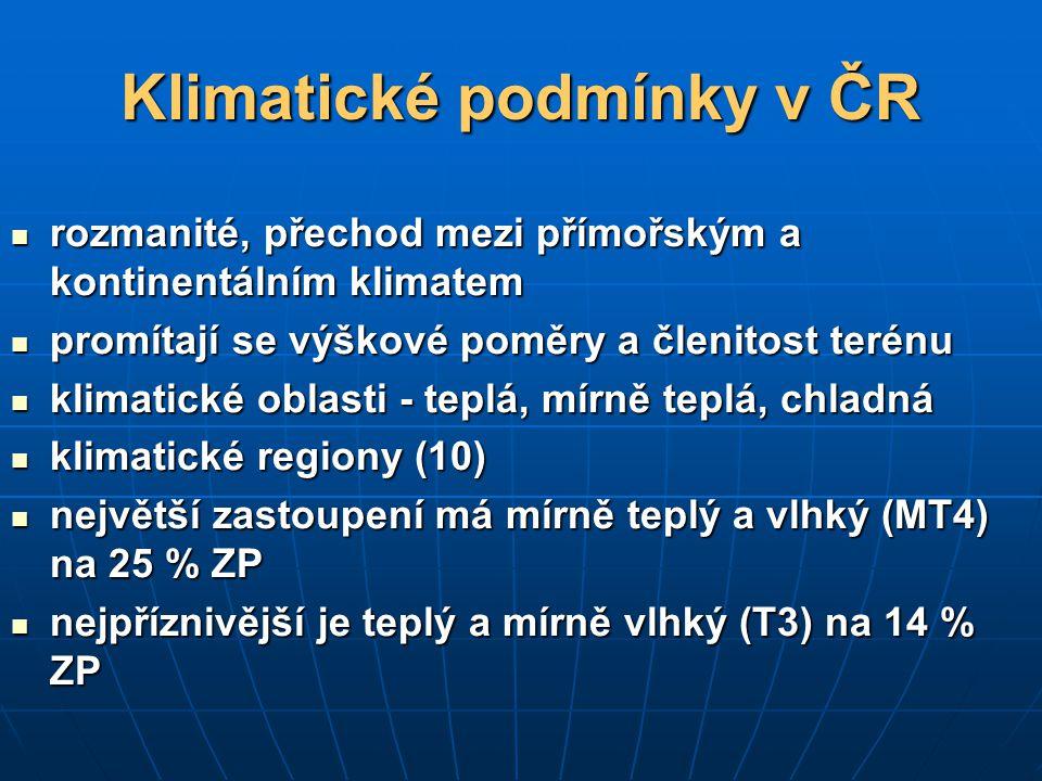 Klimatické podmínky v ČR rozmanité, přechod mezi přímořským a kontinentálním klimatem rozmanité, přechod mezi přímořským a kontinentálním klimatem pro