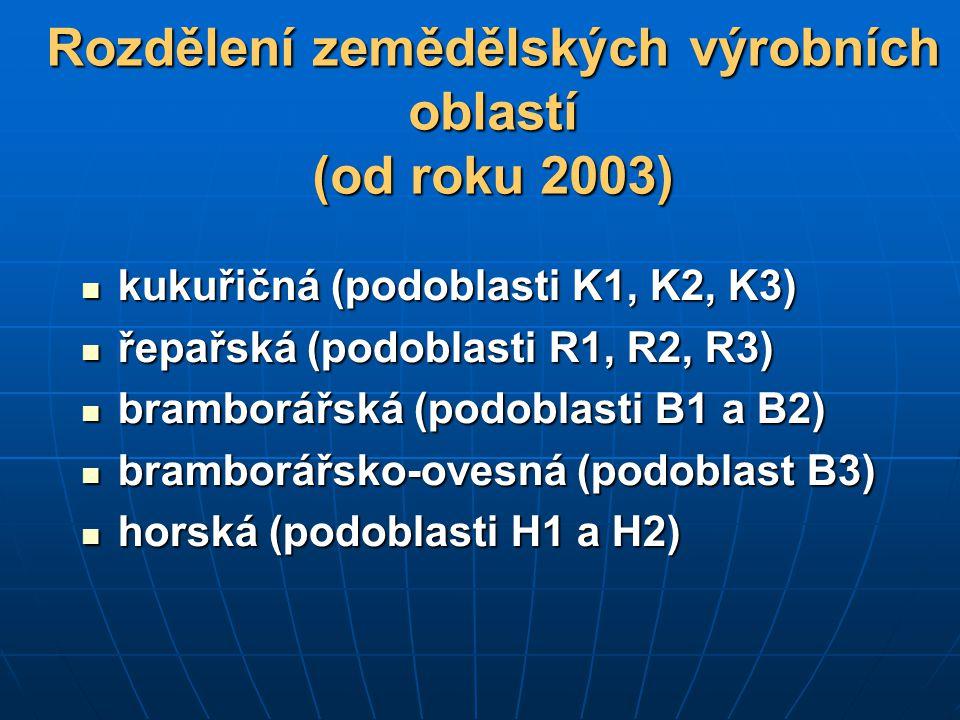 Rozdělení zemědělských výrobních oblastí (od roku 2003) kukuřičná (podoblasti K1, K2, K3) kukuřičná (podoblasti K1, K2, K3) řepařská (podoblasti R1, R
