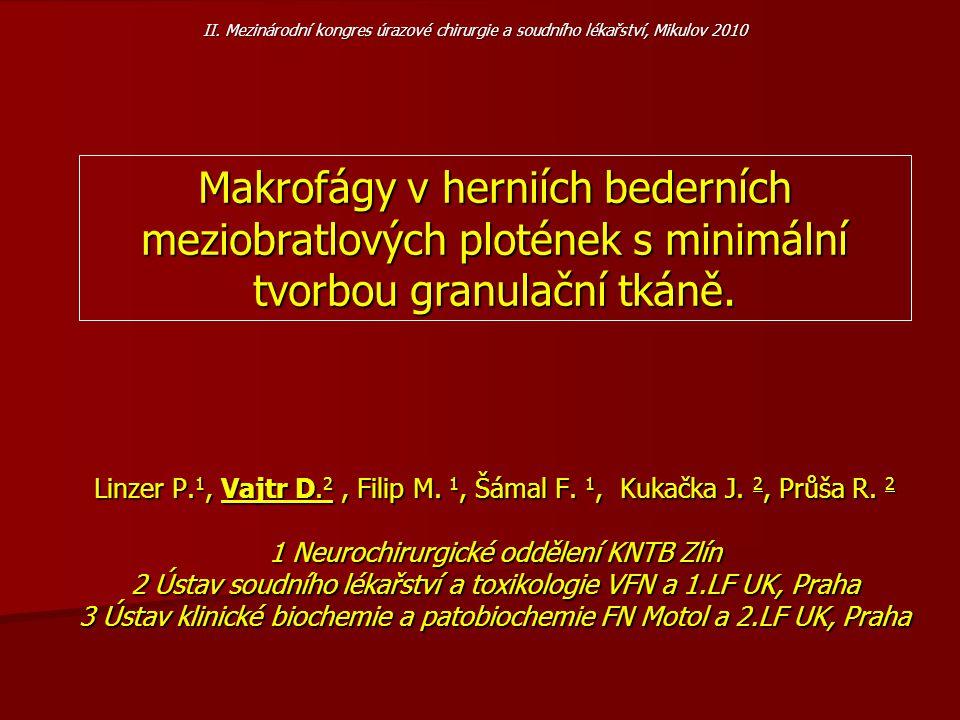 Linzer P. 1, Vajtr D. 2, Filip M. 1, Šámal F. 1, Kukačka J. 2, Průša R. 2 1 Neurochirurgické oddělení KNTB Zlín 2 Ústav soudního lékařství a toxikolog