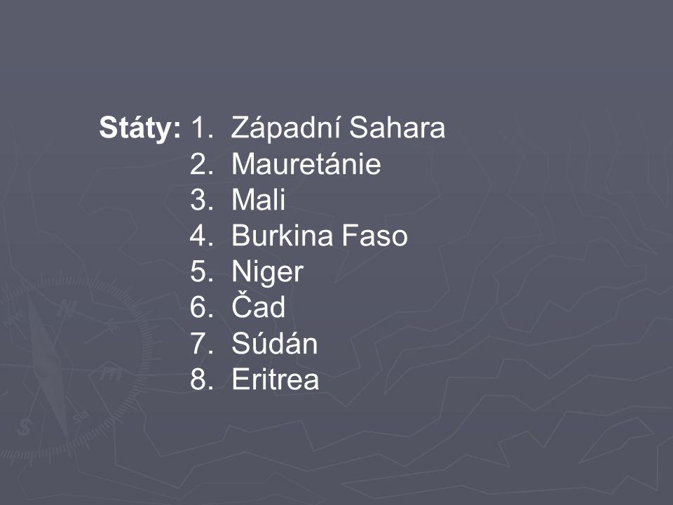 Státy: 1. Západní Sahara 2. Mauretánie 3. Mali 4. Burkina Faso 5. Niger 6. Čad 7. Súdán 8. Eritrea