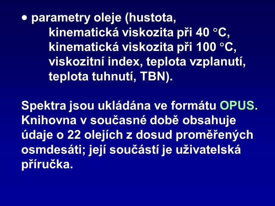 parametry oleje (hustota, kinematická viskozita při 40  C, kinematická viskozita při 100  C, viskozitní index, teplota vzplanutí, teplota tuhnutí,