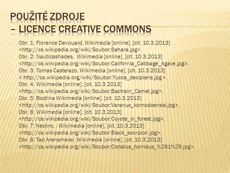 Obr. 1: Florence Devouard, Wikimedia [online]. [cit. 10.3.2013]. Obr. 2: Nauticashades, Wikimedia [online]. [cit. 10.3.2013]. Obr. 3: Tomas Castelazo,