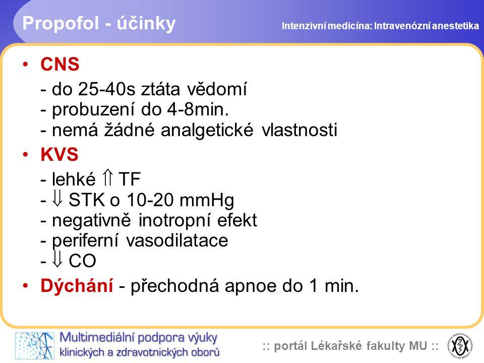 :: portál Lékařské fakulty MU :: Propofol - účinky CNS - do 25-40s ztáta vědomí - probuzení do 4-8min.