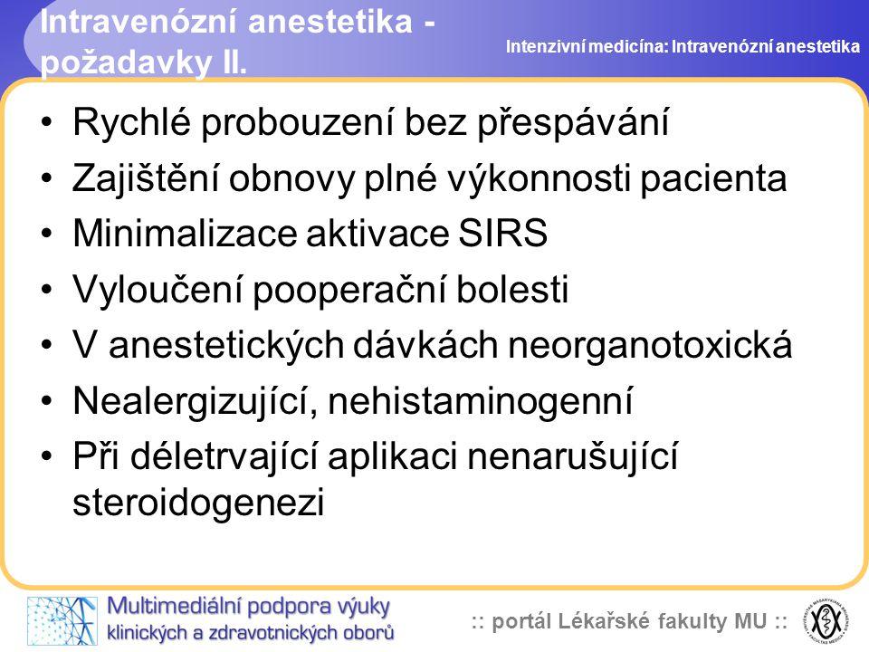 :: portál Lékařské fakulty MU :: Intravenózní anestetika - požadavky II. Rychlé probouzení bez přespávání Zajištění obnovy plné výkonnosti pacienta Mi