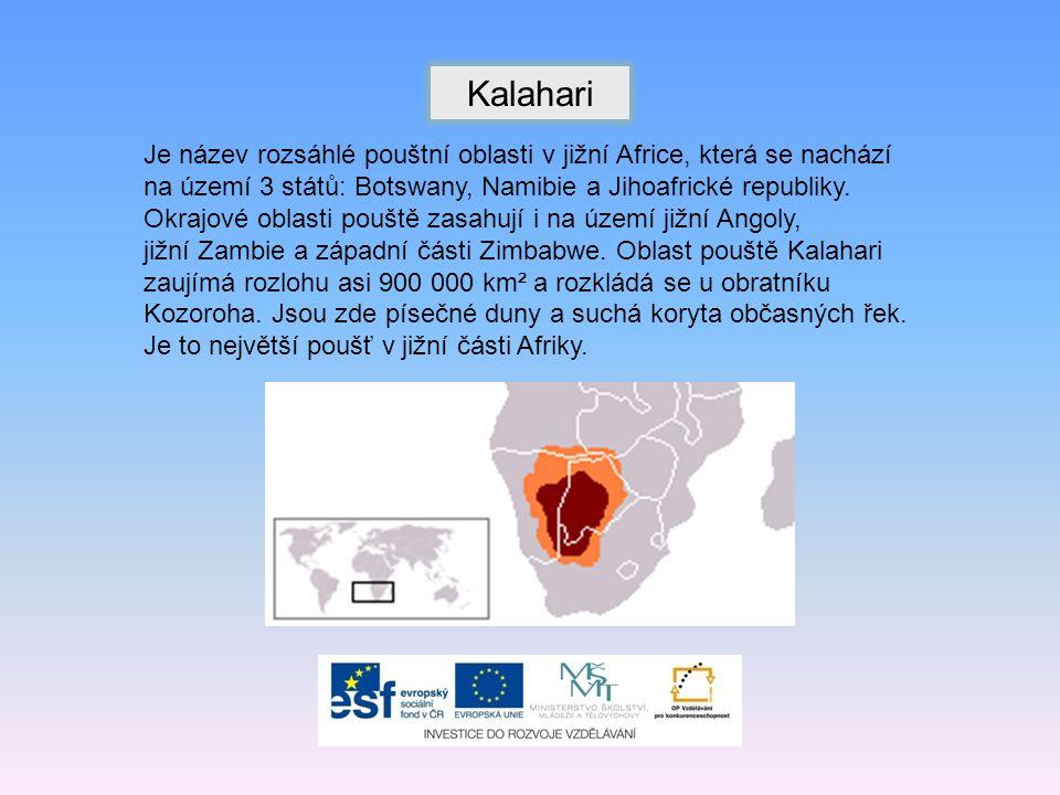 Je název rozsáhlé pouštní oblasti v jižní Africe, která se nachází na území 3 států: Botswany, Namibie a Jihoafrické republiky.