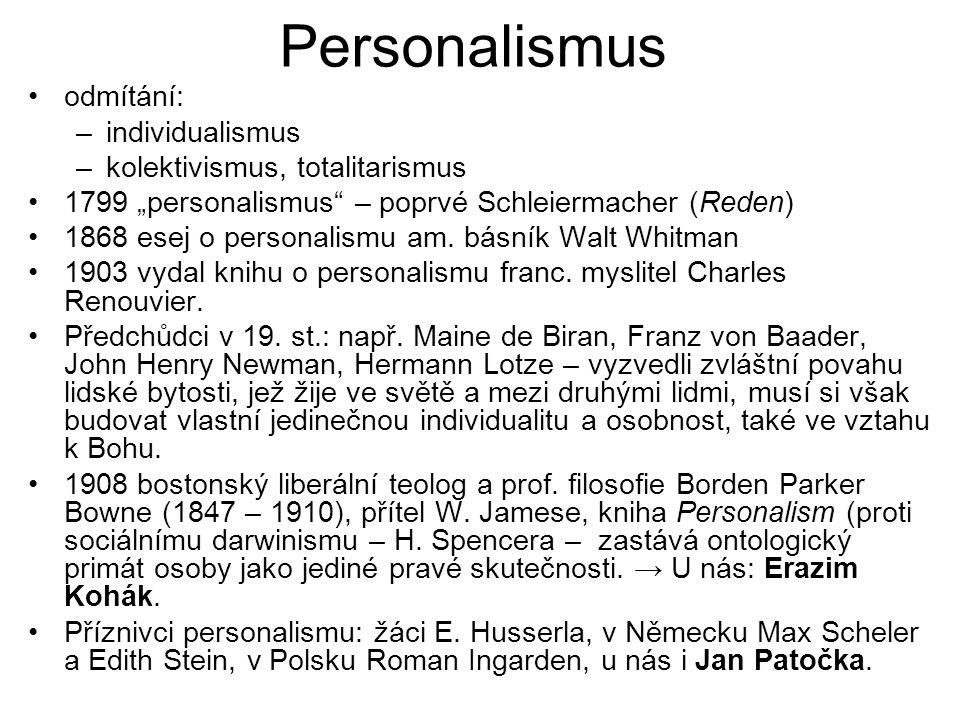 """Personalismus odmítání: –individualismus –kolektivismus, totalitarismus 1799 """"personalismus"""" – poprvé Schleiermacher (Reden) 1868 esej o personalismu"""