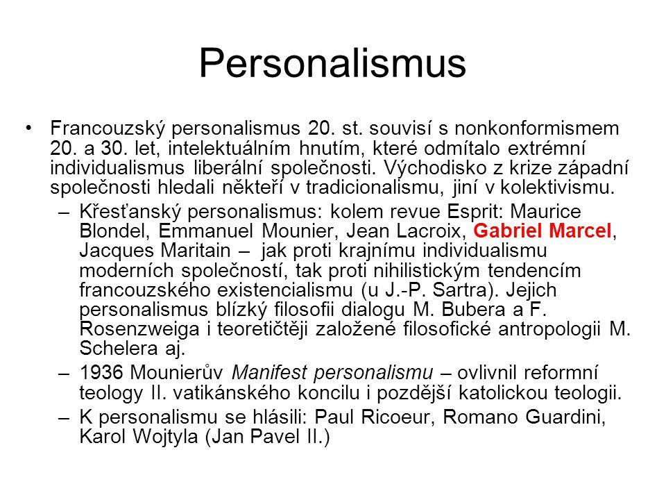 Personalismus Francouzský personalismus 20. st. souvisí s nonkonformismem 20. a 30. let, intelektuálním hnutím, které odmítalo extrémní individualismu