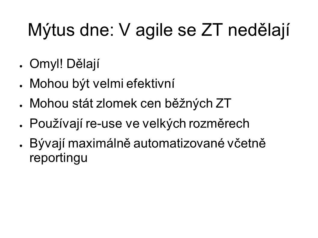 Mýtus dne: V agile se ZT nedělají ● Omyl.