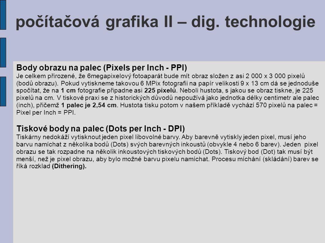 Body obrazu na palec (Pixels per Inch - PPI) Je celkem přirozené, že 6megapixelový fotoaparát bude mít obraz složen z asi 2 000 x 3 000 pixelů (bodů o