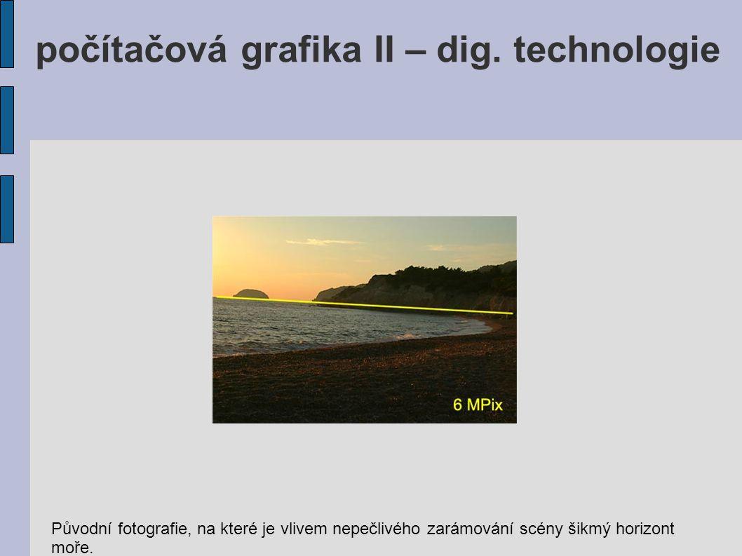 Původní fotografie, na které je vlivem nepečlivého zarámování scény šikmý horizont moře. počítačová grafika II – dig. technologie