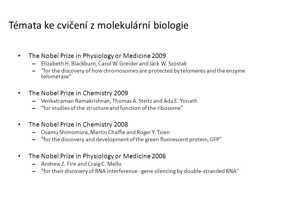 Témata ke cvičení z molekulární biologie The Nobel Prize in Physiology or Medicine 2009 – Elizabeth H.