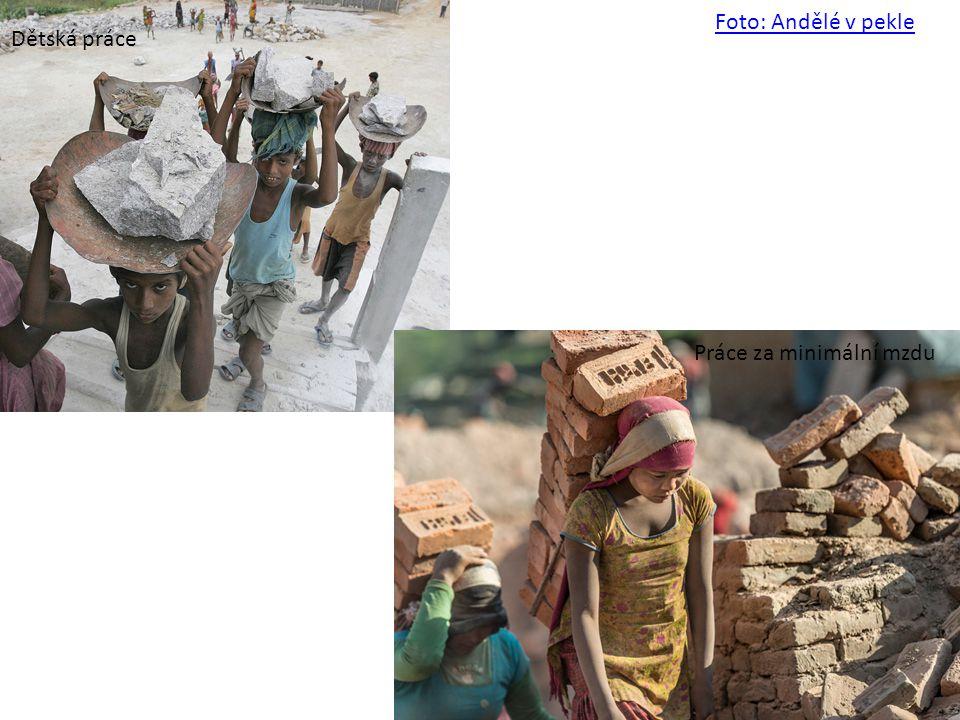 Dětská práce Práce za minimální mzdu Foto: Andělé v pekle