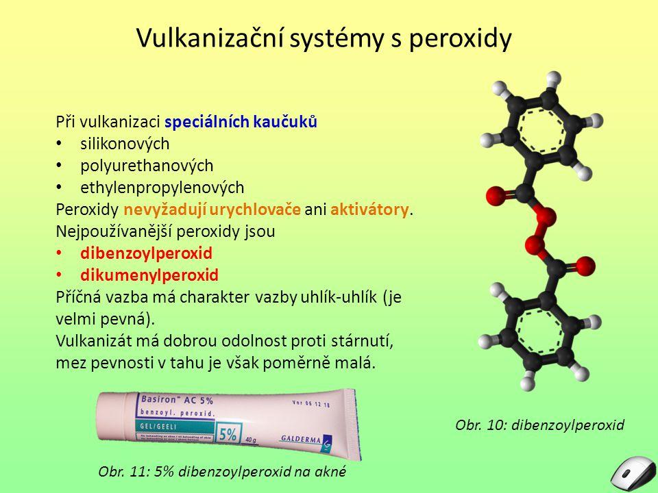 Vulkanizační systémy s peroxidy Obr. 11: 5% dibenzoylperoxid na akné Při vulkanizaci speciálních kaučuků silikonových polyurethanových ethylenpropylen