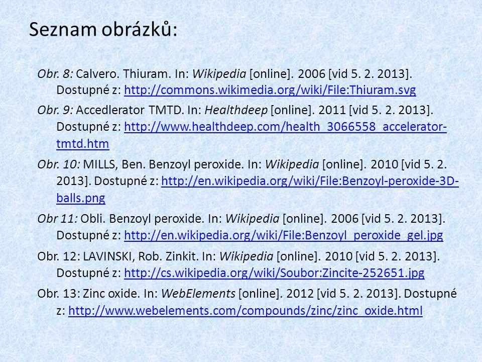 Seznam obrázků: Obr. 8: Calvero. Thiuram. In: Wikipedia [online]. 2006 [vid 5. 2. 2013]. Dostupné z: http://commons.wikimedia.org/wiki/File:Thiuram.sv