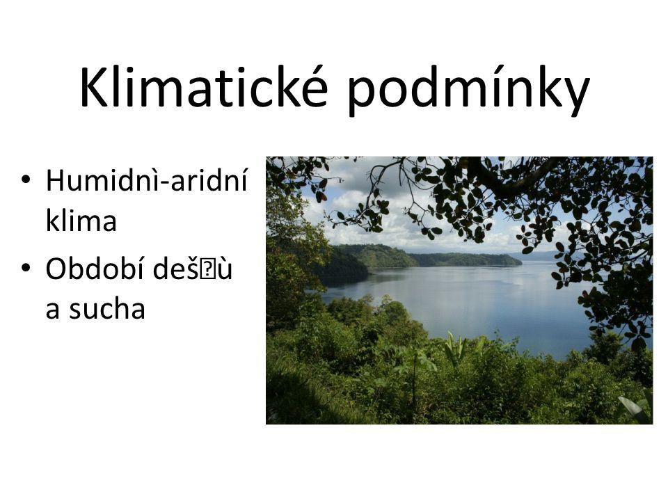 Klimatické podmínky Humidnì-aridní klima Období dešù a sucha