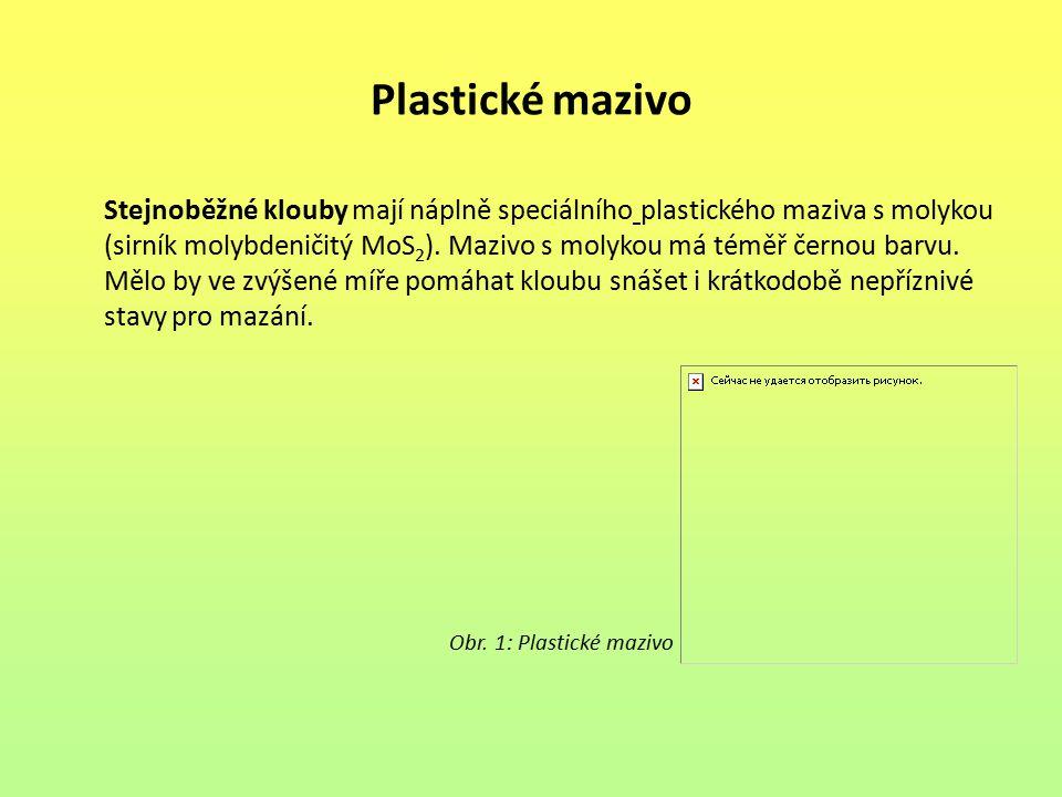 Plastické mazivo Stejnoběžné klouby mají náplně speciálního plastického maziva s molykou (sirník molybdeničitý MoS 2 ). Mazivo s molykou má téměř čern