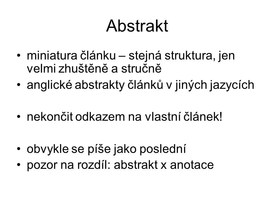 Abstrakt miniatura článku – stejná struktura, jen velmi zhuštěně a stručně anglické abstrakty článků v jiných jazycích nekončit odkazem na vlastní článek.