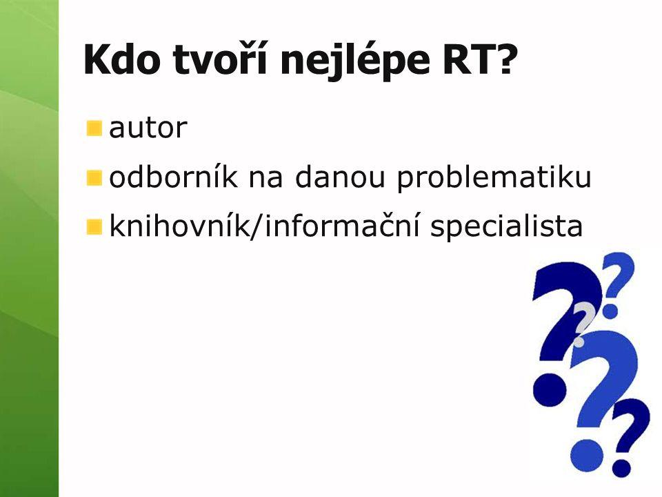 Požadavky na tvůrce RT zkušenosti přehled znalost oboru jazykové schopnosti