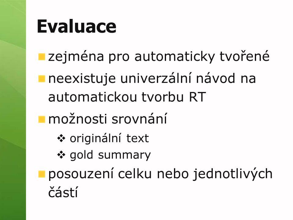 Druhy evaluace vnější  účel textu, proč byl vytvořen vnitřní  orientace na text a obsah