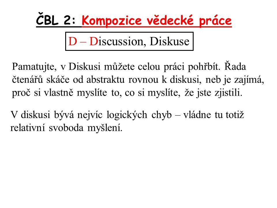 ČBL 2: Kompozice vědecké práce D – Discussion, Diskuse Pamatujte, v Diskusi můžete celou práci pohřbít.