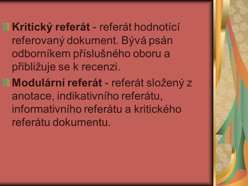 Kritický referát - referát hodnotící referovaný dokument.