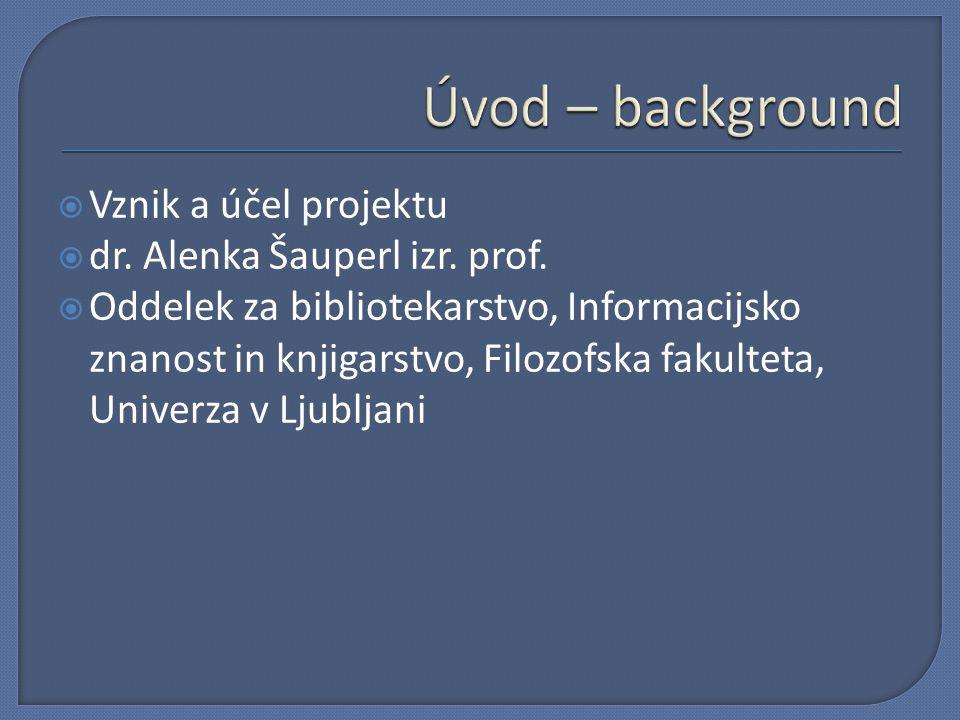  Vznik a účel projektu  dr. Alenka Šauperl izr.