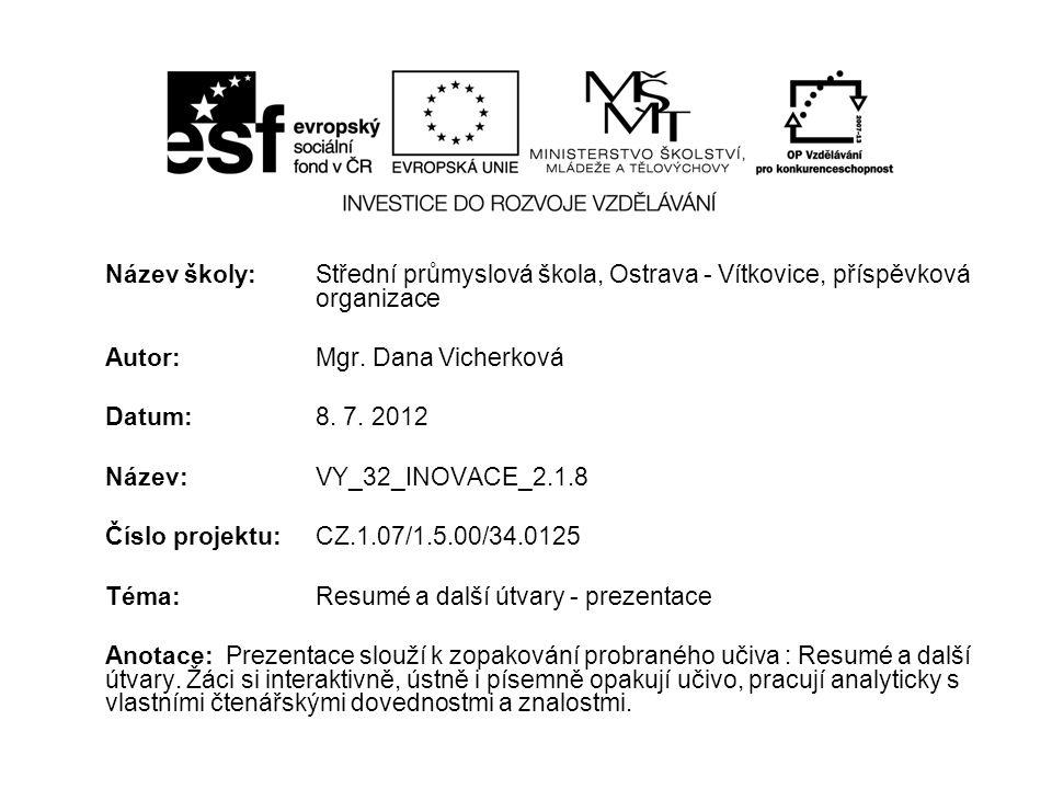Název školy: Střední průmyslová škola, Ostrava - Vítkovice, příspěvková organizace Autor: Mgr.