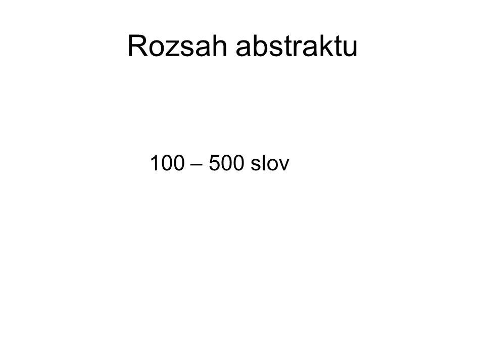 Rozsah abstraktu 100 – 500 slov
