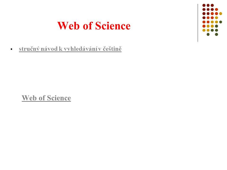 Web of Science  stručný návod k vyhledávání v češtině stručný návod k vyhledávání v češtině Web of Science