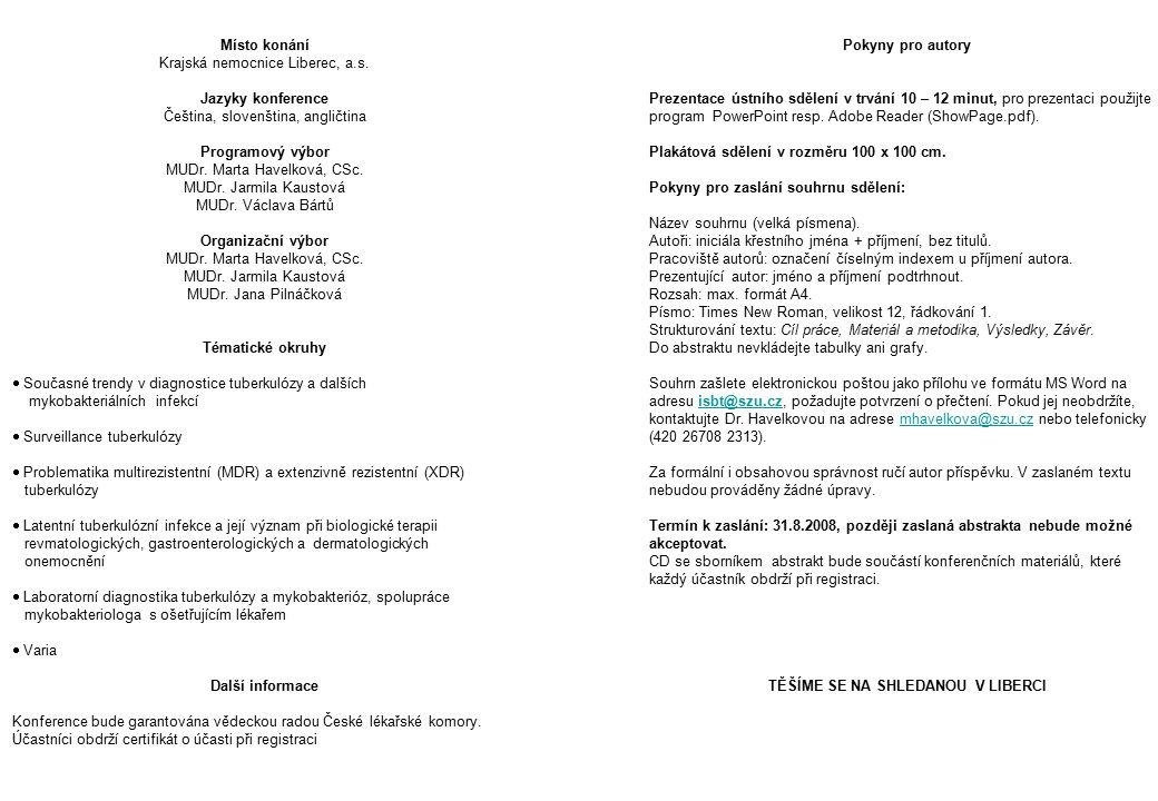 Registrace V budově Lékařské knihovny ve vestibulu přednáškového sálu Krajské nemocnice Liberec a.s., a to ve středu, 22.10.