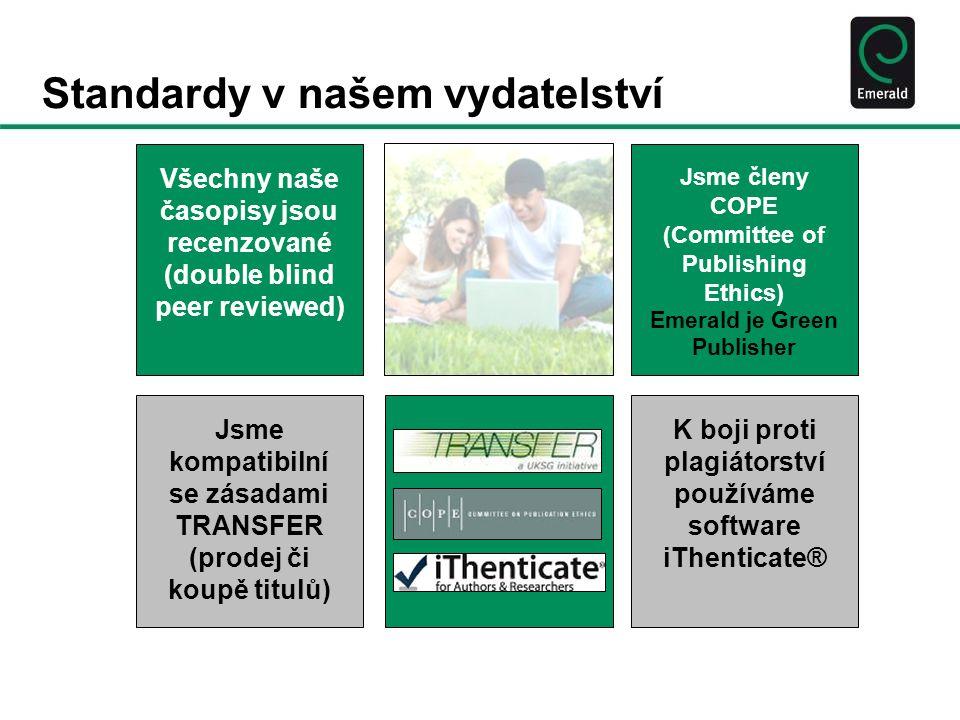 Standardy v našem vydatelství K boji proti plagiátorství používáme software iThenticate® Jsme členy COPE (Committee of Publishing Ethics) Emerald je Green Publisher Jsme kompatibilní se zásadami TRANSFER (prodej či koupě titulů) Všechny naše časopisy jsou recenzované (double blind peer reviewed)