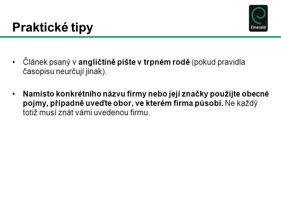 Praktické tipy Článek psaný v angličtině pište v trpném rodě (pokud pravidla časopisu neurčují jinak).