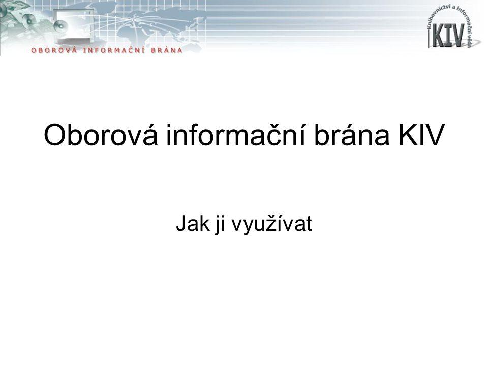 Oborová informační brána KIV Jak ji využívat
