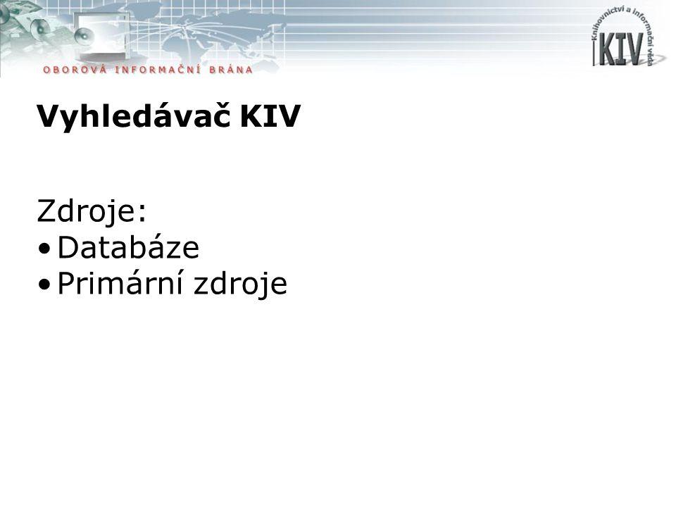 Vyhledávač KIV Zdroje: Databáze Primární zdroje