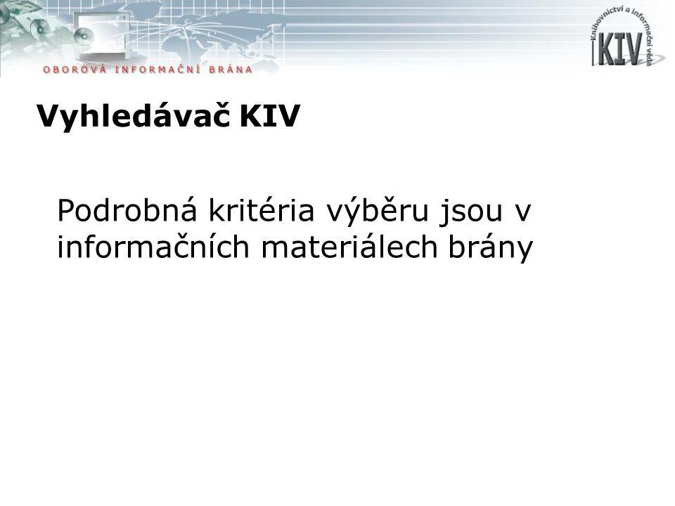Vyhledávač KIV Podrobná kritéria výběru jsou v informačních materiálech brány