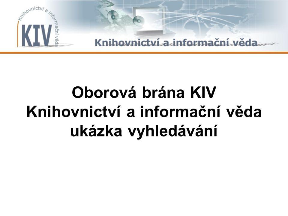 Oborová brána KIV Knihovnictví a informační věda ukázka vyhledávání