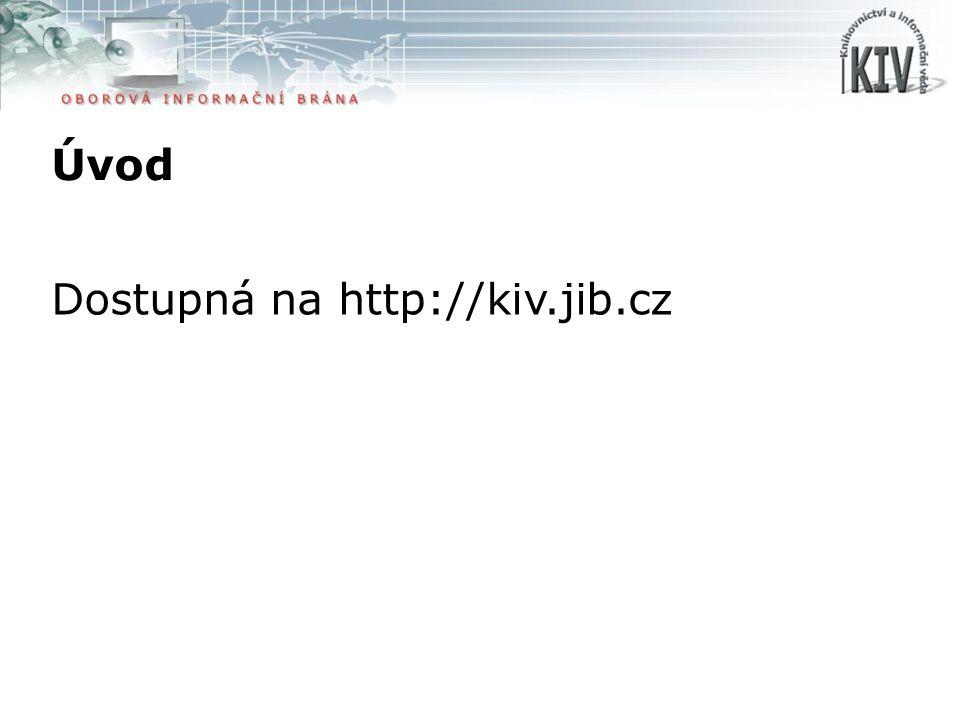 Osnova prezentace Úvod Vyhledávač KIV Přidané služby Další možnosti oborové brány Ukázka vyhledávání
