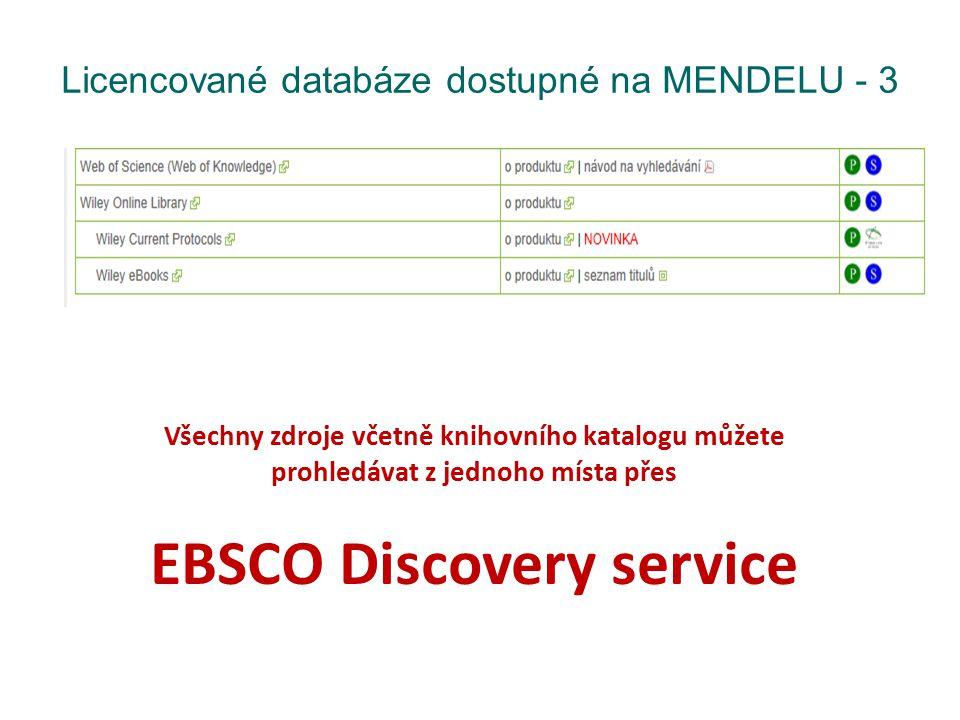 Licencované databáze dostupné na MENDELU - 3 Všechny zdroje včetně knihovního katalogu můžete prohledávat z jednoho místa přes EBSCO Discovery service